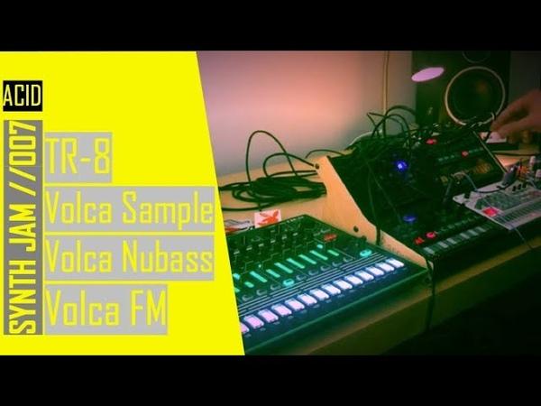 Synth Jam 007 Acid House With Volca Nubass, Volca FM, Volca Sample Roland TR-8
