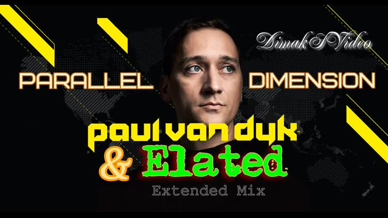 Paul van Dyk Elated Parallel Dimension Extended Mix DimakSVideo