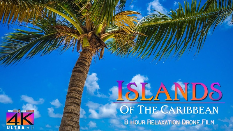 【4K】8 HOUR DRONE FILM «Islands of the Caribbean» Ultra HD Relaxation Music (for 2160p Ambient TV)