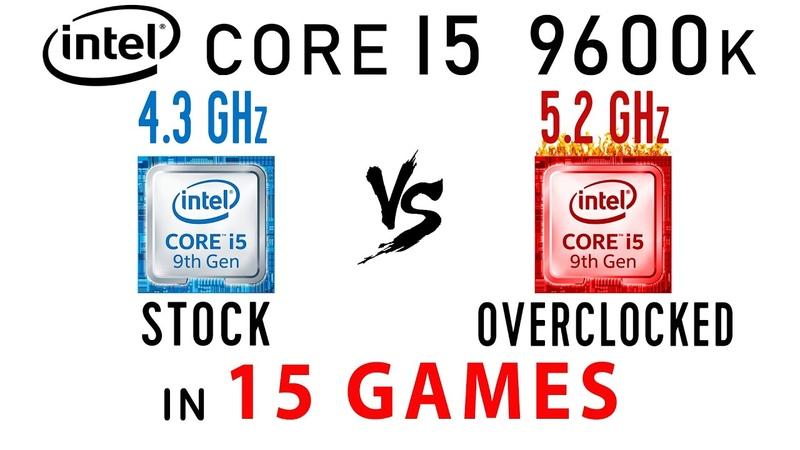 Intel core i5 9600k stock vs Overclock в 15 Играх или i5 9600 vs i5 9600kf