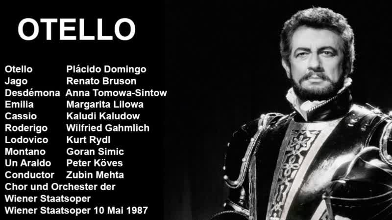 Otello Plácido Domingo Renato Bruson Tomowa Sintow Zubin Mehta Vienna 1987