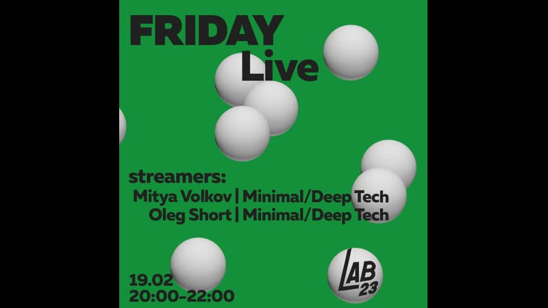 FRIDAYLive Mitya Volkov | MinimalDeep Tech (Stories) || Oleg Short | MinimalDeep Tech (Lab23) 19.02.21 @Lab23