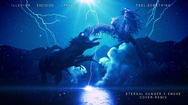 ILLENIUM Excision I Prevail Feel Something Eternal Hunger feat EMSHE Cover Remix