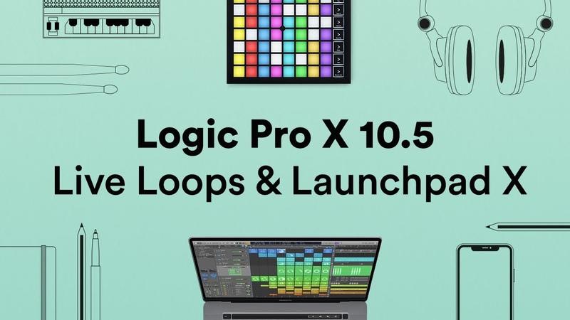 Logic Pro X 10.5 Live Loops Launchpad X Novation