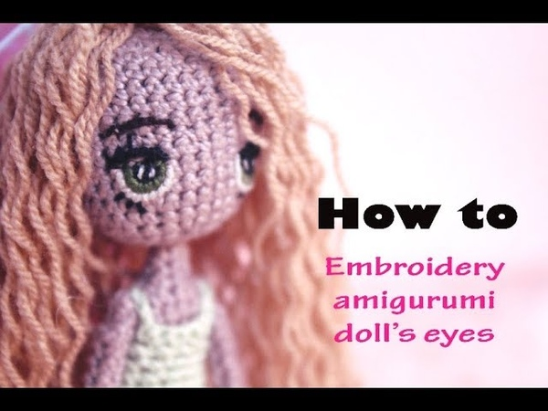 Tutorial amigurumi doll bagian 2|| How to make embroidery amigurumi dolls eyes