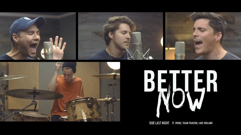 Post Malone Better Now Cover by Our Last Night ft Fronz Tilian Pearson Luke Holland