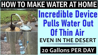 How to Make Water at Home - Incredible Device Pulls Water Out Of Thin Air (20 gallons per day)
