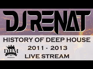 DJ Renat - Deep House 11-13 Live Mix