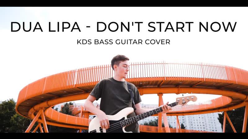 Dua Lipa Don't start now KDS bass guitar cover
