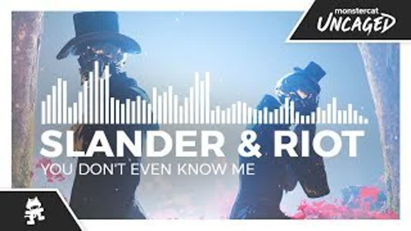SLANDER RIOT You Don't Even Know Me Monstercat Release