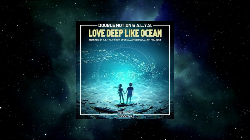 Double Motion A L Y S Love Deep Like Ocean Victor Special Remix YEISKOMP VELOCITY