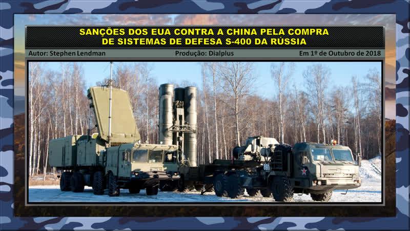 Sanções dos EUA Contra a China pela Compra de Sistemas de Defesa S 400 da Rússia