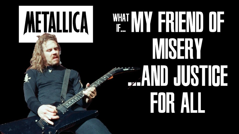 What If My Friend Of Misery Was On Justice For All