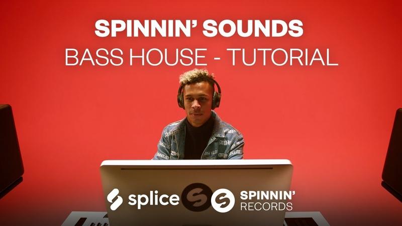 Tutorial Spinnin' Sounds Bass House Sample Pack
