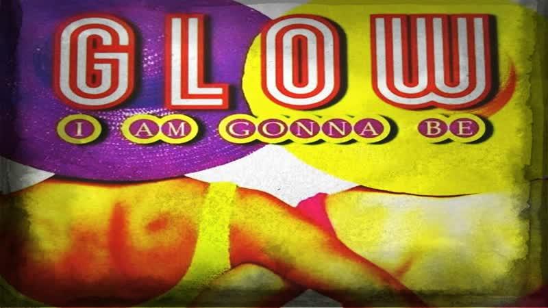 Glow - I Am Gonna Be (1997)