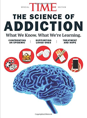 Time Special Edition The Science of Addiction 2019
