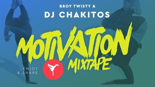Dj Chakitos & Bboy Twisty — Motivation Mixtape 2019
