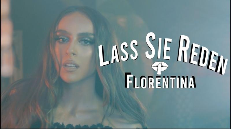 Florentina Lass Sie Reden prod by JUSH