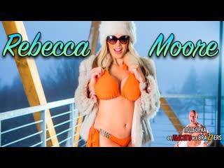 Rebecca Moore (big tits, anal, brazzers, sex, porno, blowjob,mil