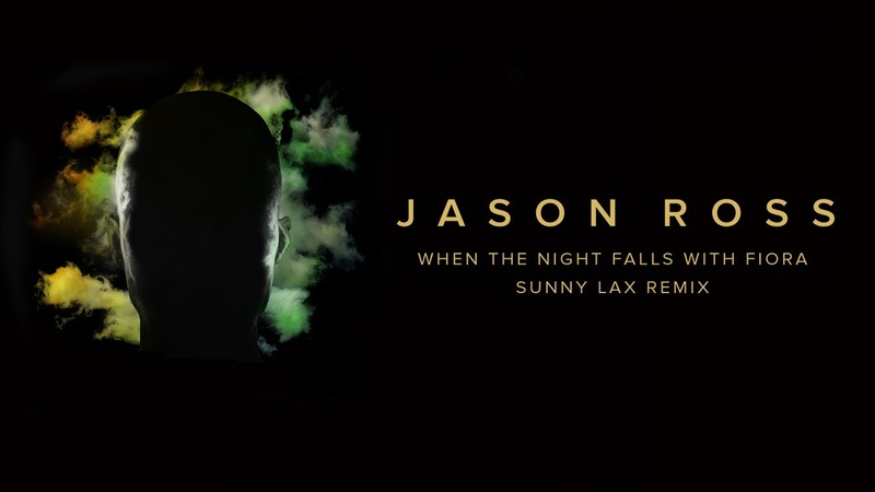 Jason Ross When The Night Falls with Fiora Sunny Lax Remix Ophelia Records
