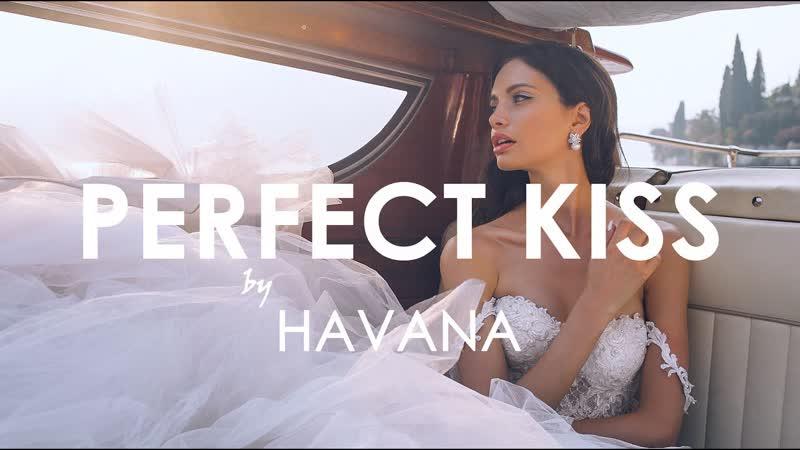 HAVANA ft YAAR KAIIA Perfect Kiss
