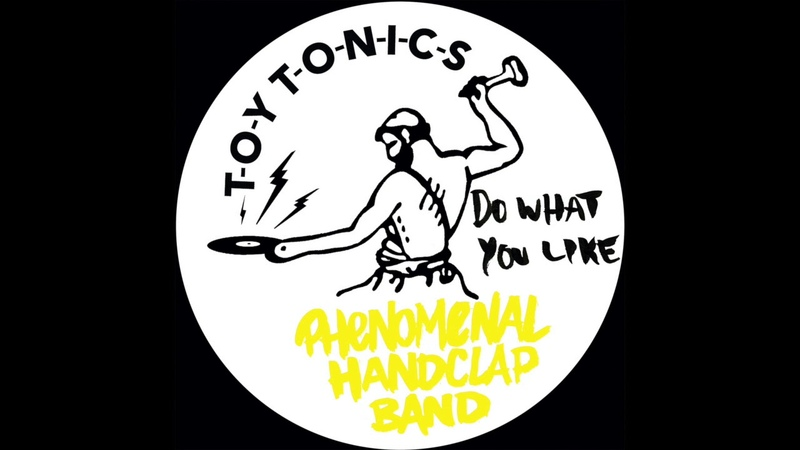 Phenomenal Handclap Band - Do What You Like (Audio)