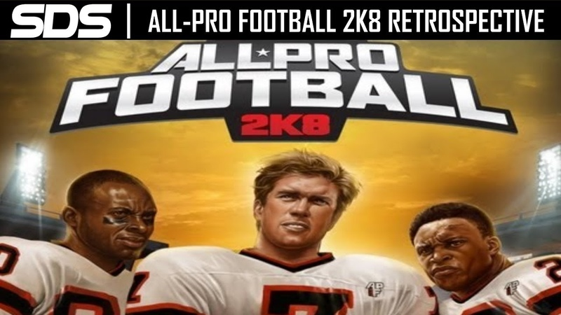 All-Pro Football 2K8 Retrospective - The Last 2K Football Game
