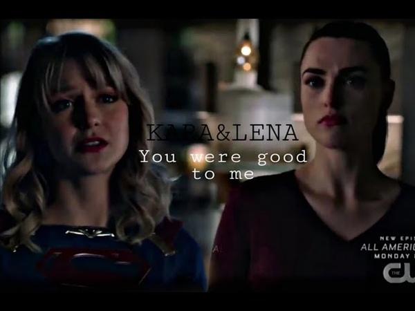Kara and Lena You were good to me