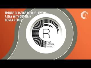 VOCAL TRANCE_ Trance Classics & Ellie Lawson - A Day Without Rain (Costa Remix) RNM _ LYRICS ( 720 X 720 ).mp4