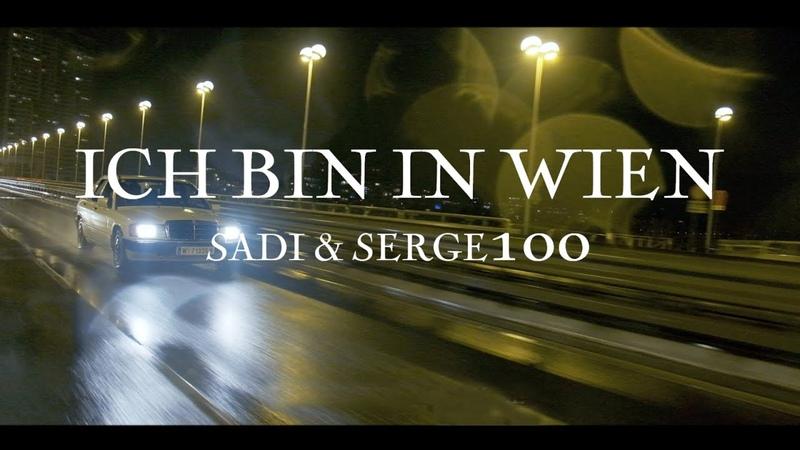 Sadi Serge100 Ich bin in Wien Official Video