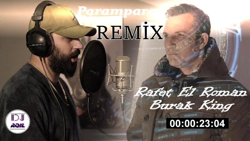 Rafet El Roman Burak King Paramparca DJ Aqil Remix