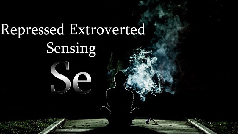 INTJ INFJ What it's like to have Repressed Extroverted Sensing