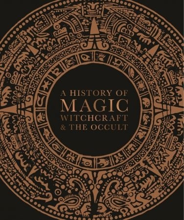 History of Magic Witchcraft and the Occult - DK