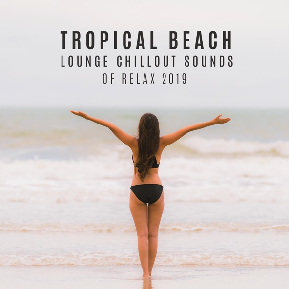 Just Relax - Chill Out 2017, Chillout, Chilled Ibiza