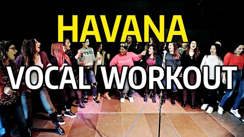 HAVANA Vocal Workout Cheryl Porter vocal coach