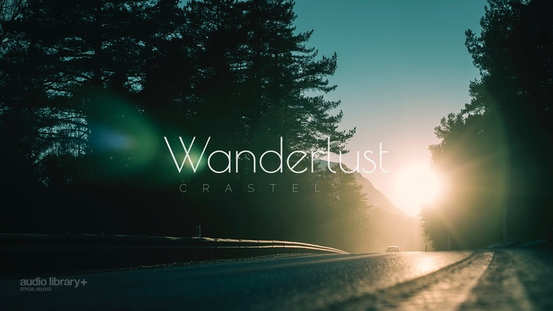 Wanderlust CRASTEL Audio Library Release · Free Copyright safe Music