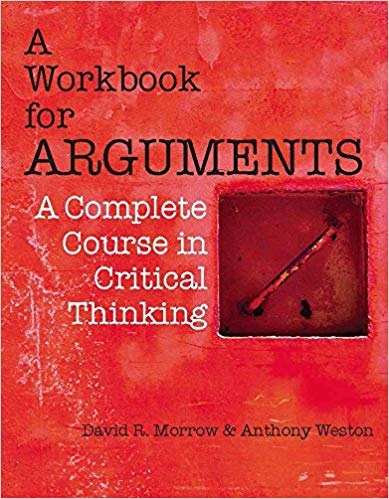 Workbook for Arguments A Complete Course in Critical Thin