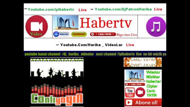 En Hit YerLi Ve Yabancı MüzikLer Youtube ChanneLS DJ Harika VideoLar Live iyihabertv