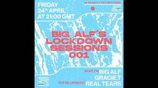 BIG ALF'S LOCKDOWN SESSIONS: 001 W/ GRACIE T & REAL TEARS