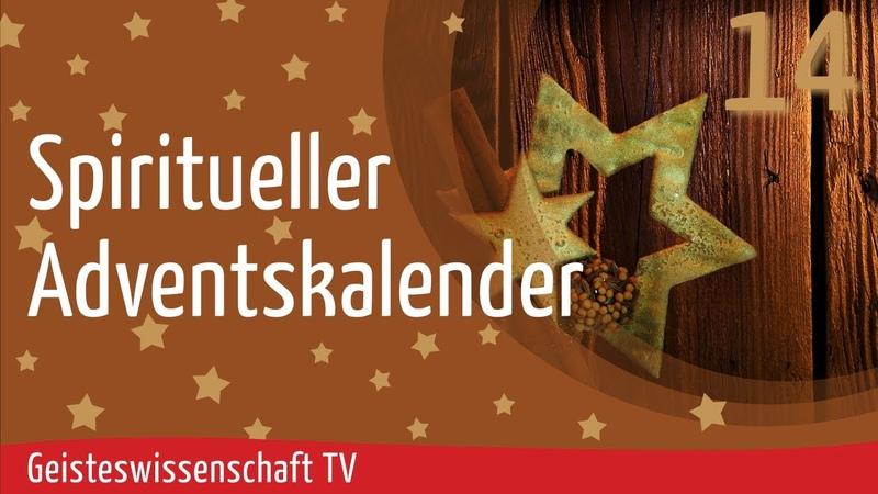 Geisteswissenschaft TV - Spiritueller Adventskalender 2020 - Teil 14