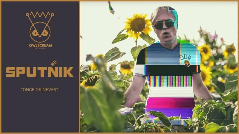 Sputñik (Sputnik) - Once or Never (Official Video HD)