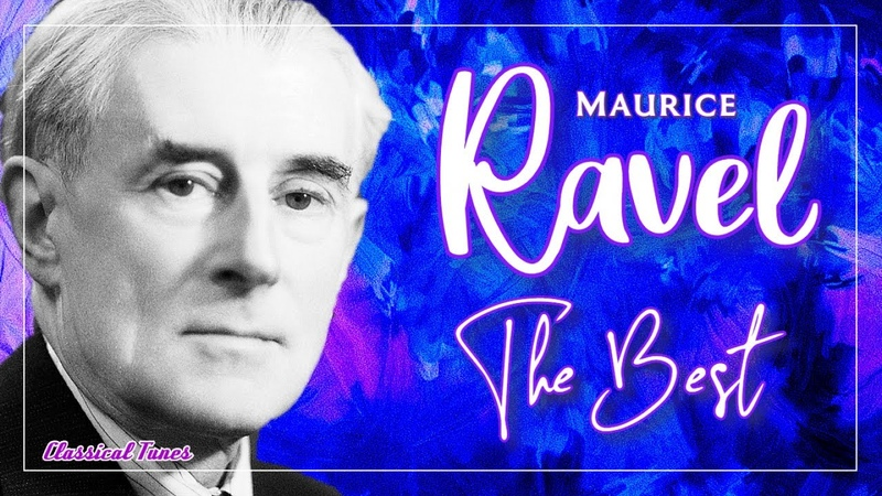 The Best Of Maurice Ravel Modernism Baroque Neoclassicism Jazz Classical Music