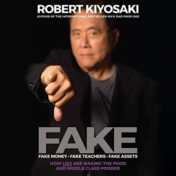 FAKE By Robert T. Kiyosaki