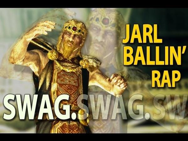 ♫ Jarl Ballin' Jarl Balgruuf SWAG rap