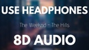 The Weeknd ft 8D TUNES - The Hills (8D AUDIO)