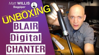 Unboxing of a Blair Digital Chanter The world's newest electronic bagpipe